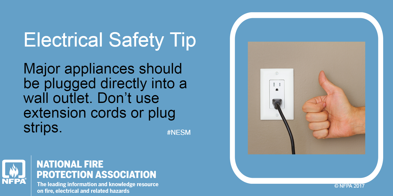 Electrical outlet with safety tip that major appliances should be plugged directly into a wall outlet. Don't use extension cords or plug strips.